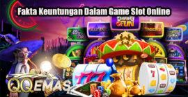 Fakta Keuntungan Dalam Game Slot Online
