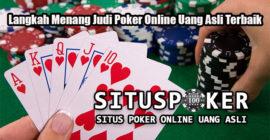 Langkah Menang Judi Poker Online Uang Asli Terbaik