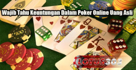 Wajib Tahu Keuntungan Dalam Poker Online Uang Asli