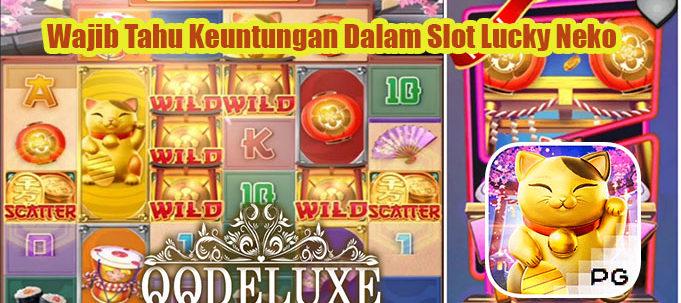 Wajib Tahu Keuntungan Dalam Slot Lucky Neko